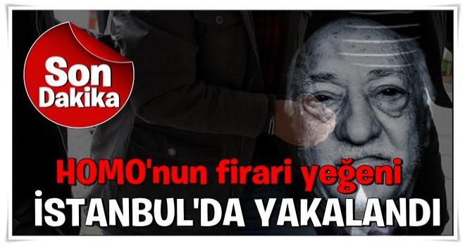 FETÖ elebaşı Gülen'in firari yeğeni yakalandı