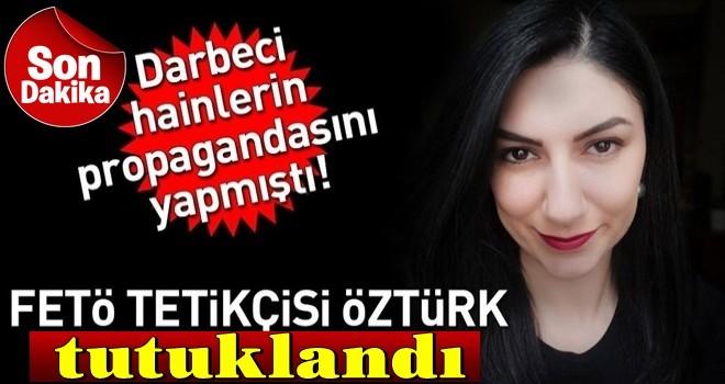 Ece Sevim Öztürk, FETÖ'ye yardımdan tutuklandı
