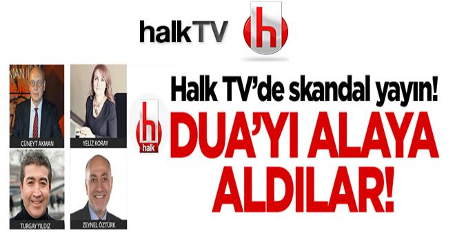 Halk TV'de skandal yayın! 'Dua'yı alaya aldılar