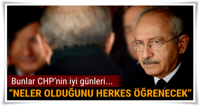 Bunlar CHP'nin iyi günleri…