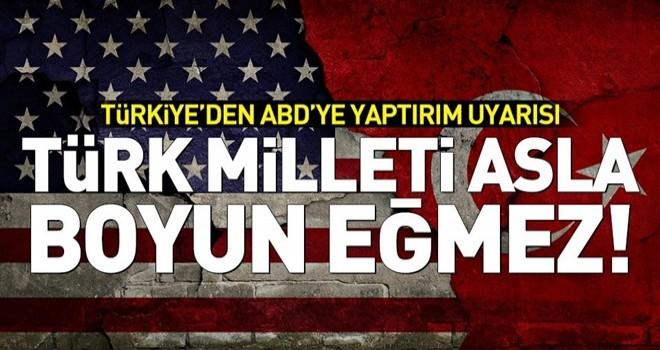 Türkiye'den ABD'ye yaptırım uyarısı! .