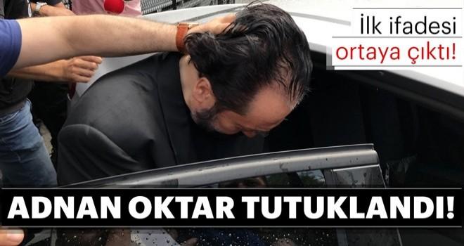 Adnan Oktar'ın tutuklanması ile ilgili son dakika haberi! Adnan Oktar'ın İlk ifadesi ortaya çıktı