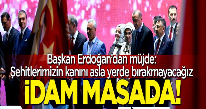 Başkan Erdoğan'dan müjde: İdam masada!