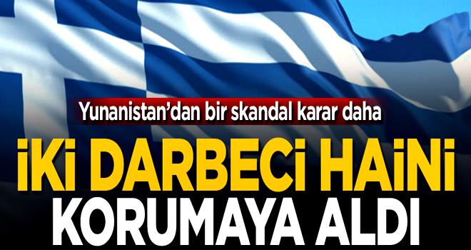 Yunanistan'da skandallar bitmiyor! İki darbeciyi koruma altına aldılar