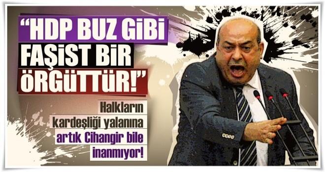 """""""HDP buz gibi faşist bir örgüttür!"""""""