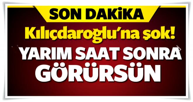 Kılıçdaroğlu'na şok! Yarım saat sonra...