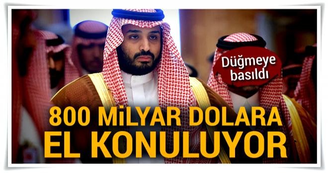 Gözaltına alınan prens ve iş adamlarının 800 milyar dolarına el konuyor