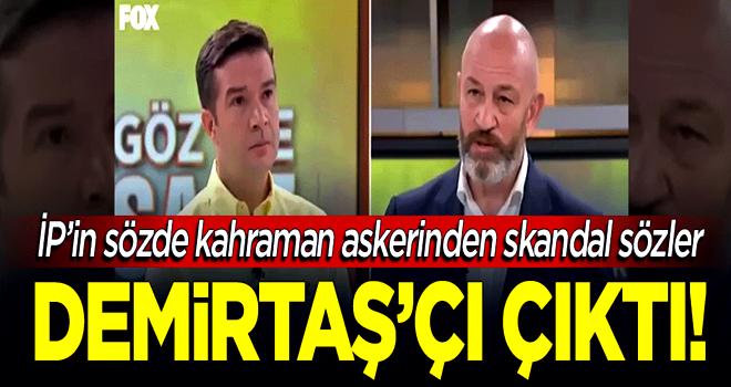 Skandal sözler: İP'in sözde kahraman askeri 'Demirtaş'çı çıktı!