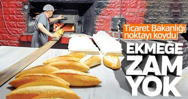 Ticaret Bakanlığı: Ekmeğe zam yok