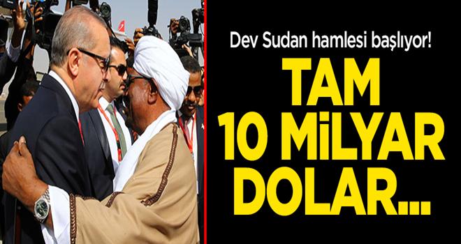 Dev Sudan hamlesi başlıyor! Tam 10 milyar dolar...