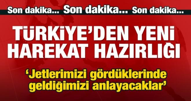 Türkiye'den yeni operasyon hazırlığı