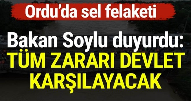 Bakan Soylu Ordu'da duyurdu: Tüm maddi kayıpları devletimiz karşılayacak
