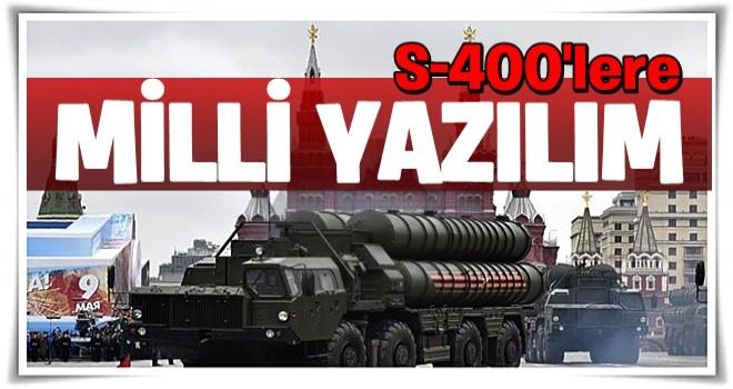S-400'lere milli yazılım  .