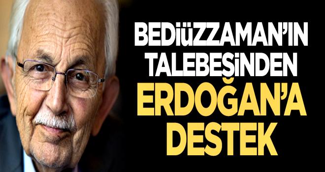Said Nursi'nin talebesinden Cumhurbaşkanı Erdoğan'a destek