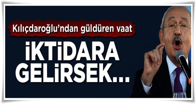 Kılıçdaroğlu'ndan güldüren vaat: İktidara gelirsek...