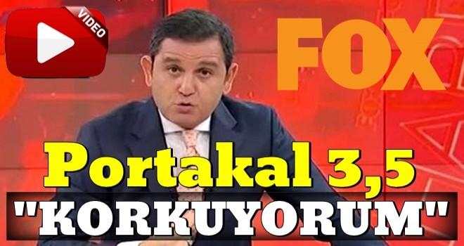 Fatih Portakal: Korkuyorum