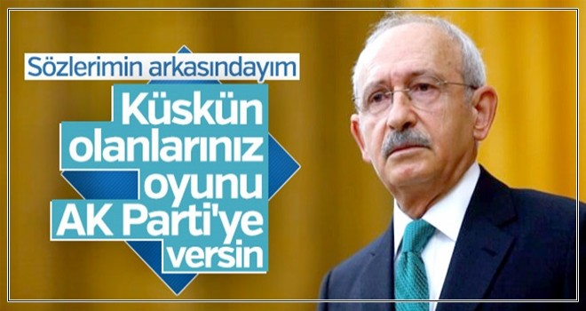 Kılıçdaroğlu: Seçmenin sandığa gitmeme gibi bir lüksü yok
