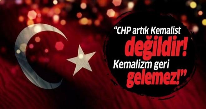 '' Kemalizm geri gelemez ''