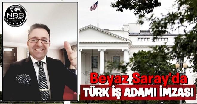 Beyaz Saray'da Türk iş adamı imzası..