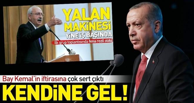 Başkan Erdoğan'dan Kemal'e ''Kendine gel''...
