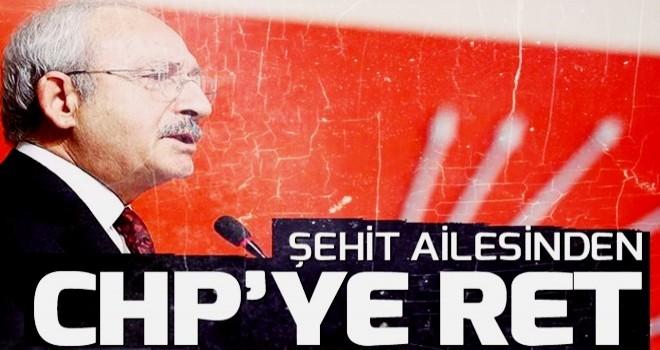 Şehit ailesinden CHP'ye ret .