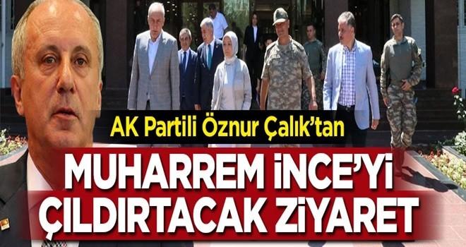 AK Partili Öznur Çalık'tan Muharrem İnce'yi çıldırtacak ziyaret