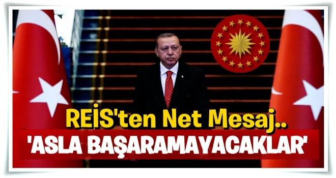 Cumhurbaşkanı Erdoğan: Türkiye terör örgütleri vasıtasıyla diz çöktürülemeyecek