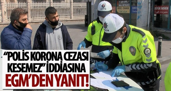 Polis corona virüs önlemleri kapsamında ceza kesebilir mi? EGM'den yanıt