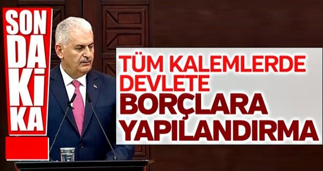 Başbakan Yıldırım: Kamu borçları yeniden yapılandırılacak!