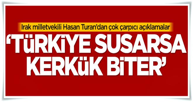 'Türkiye susarsa Kerkük biter'