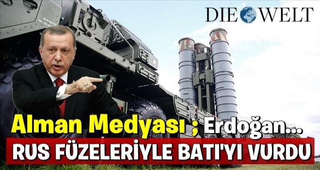 Alman medyası: Erdoğan Rus füzeleriyle Batı'yı vurdu!