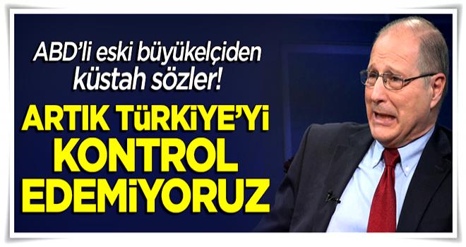 ABD'li eski büyükelçiden küstah sözler: Türkiye kontrolden çıktı
