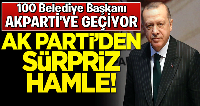Sürpriz hamle! 100'e yakın belediye başkanı AK Parti'ye katılıyor