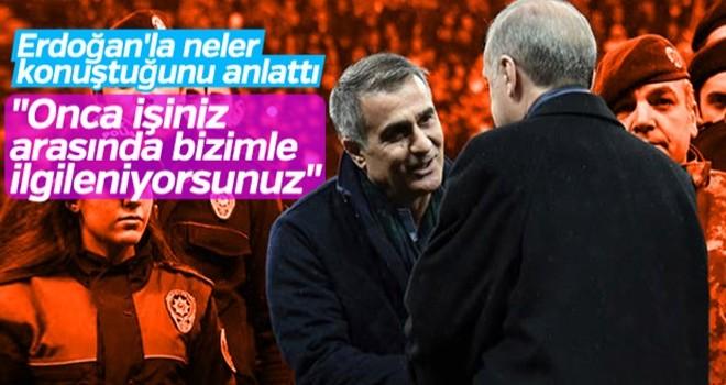 Şenol Güneş, Cumhurbaşkanı Erdoğan'la konuşmasını anlattı