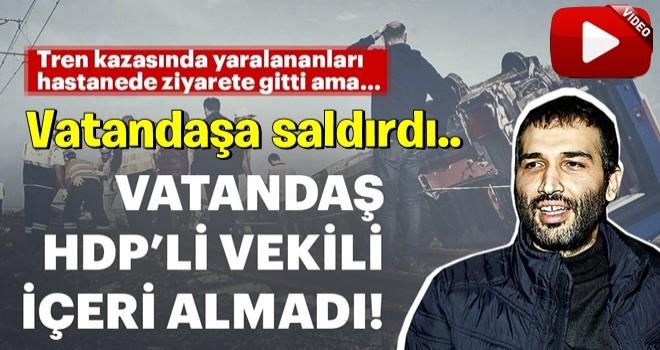 Tekirdağ'daki tren kazasında yaralanan vatandaşları ziyarete giden HDP'li Barış Atay'a büyük tepki