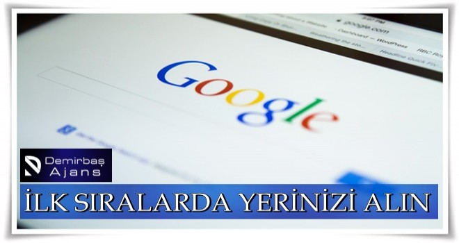 Google'da İlk Sıralarda Yerinizi Alın.