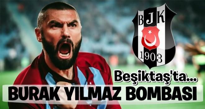 Beşiktaş'ta Burak Yılmaz bombası!