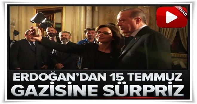 Erdoğan'dan 15 Temmuz gazisine sürpriz.
