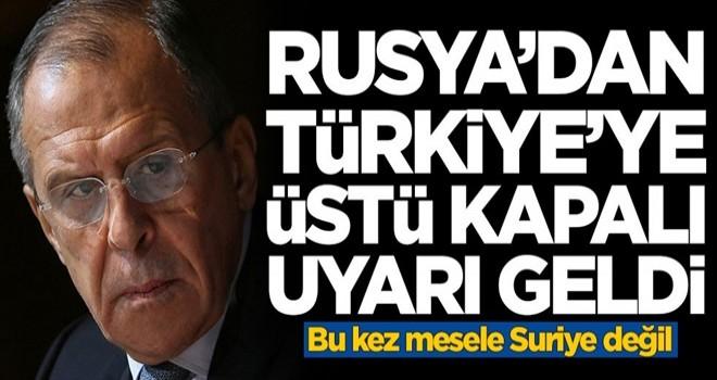 Rusya'dan Türkiye'ye üstü kapalı uyarı! Bu kez mesele Suriye değil