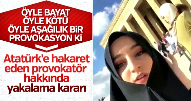 Atatürk'e hakaret eden provokatöre yakalama kararı