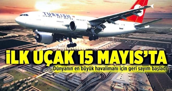 İlk uçak 15 Mayıs'ta .