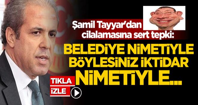 Şamil Tayyar'dan İmamoğlu cilalamasına sert tepki: Belediye nimetiyle böylesiniz, iktidar nimetiyle...