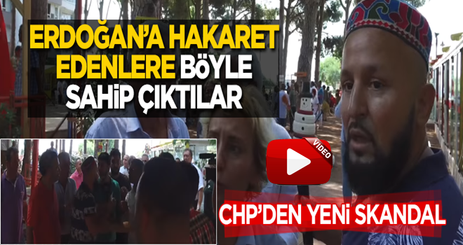 CHP'lilerden skandal! Erdoğan'a hakaret edenlere böyle sahip çıktılar
