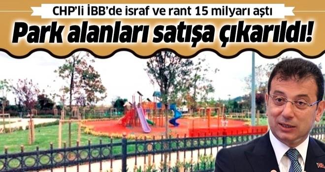 CHP'li İBB park alanlarını satışa çıkardı