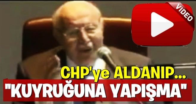 Merhum Erbakan böyle uyarmıştı: CHP'ye aldanıp kuyruğuna yapışma
