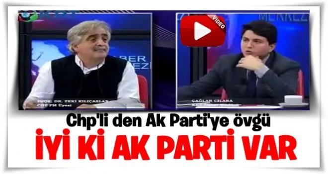 CHP'li isimden AK Parti'ye övgü