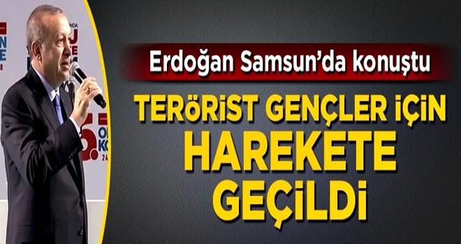 Erdoğan Samsun'da açıkladı: Terörist gençler için harekete geçildi