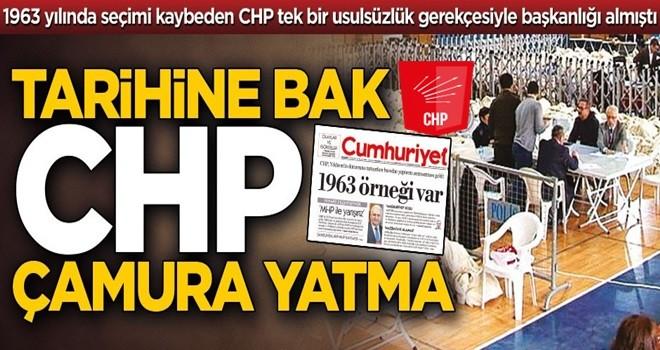 Tarihine bak CHP çamura yatma!
