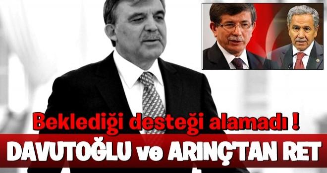 Abdullah Gül beklediği desteği alamadı!