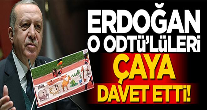 Cumhurbaşkanı Erdoğan'dan o ODTÜ'lülere çay daveti